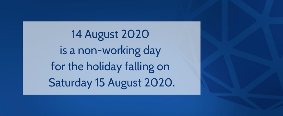14 August 2020 is a non-working day for the holiday falling on Saturday 15 August 2020