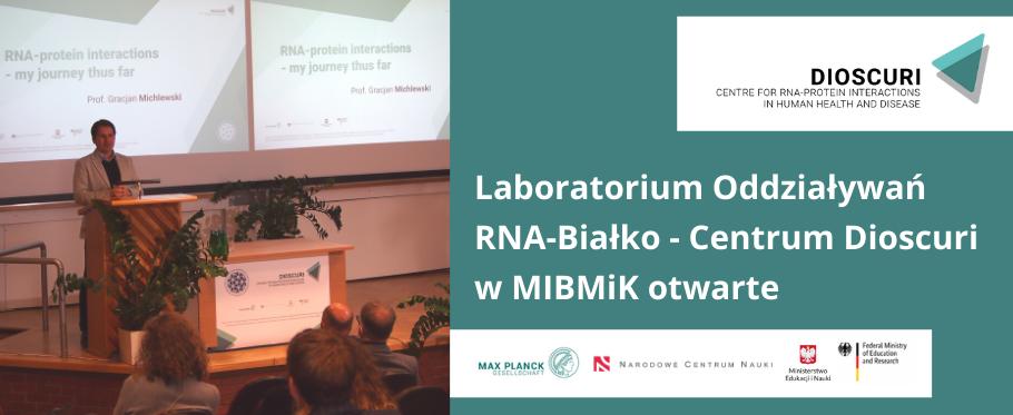 Laboratorium Oddziaływań RNA-Białko - Centrum Dioscuri w MIBMiK oficjalnie otwarte