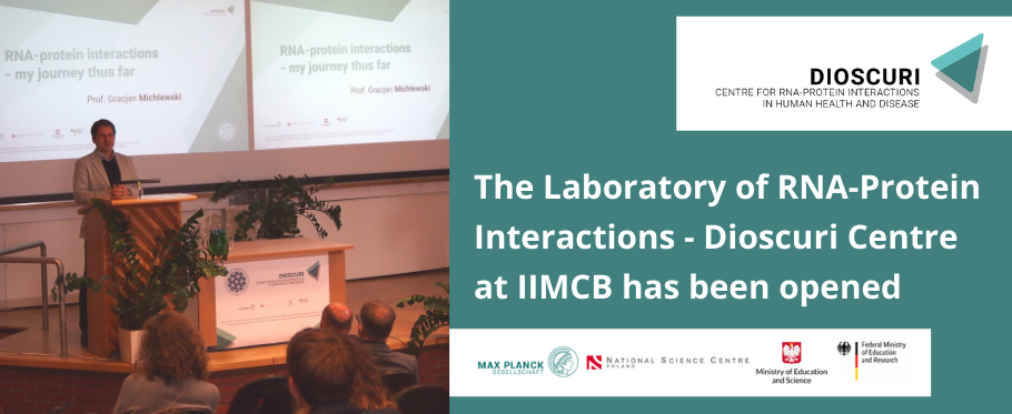 The Laboratory of RNA-Protein Interactions - Dioscuri Centre at IIMCB officially opened