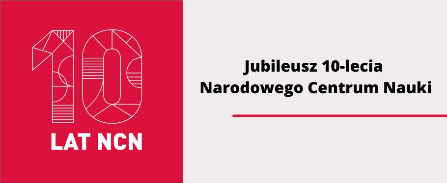 Jubileusz 10-lecia Narodowego Centrum Nauki