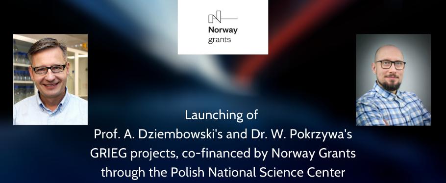Launching of Prof. Andrzej Dziembowski's and Dr. Wojciech Pokrzywa's GRIEG projects, co-financed by Norway Grants