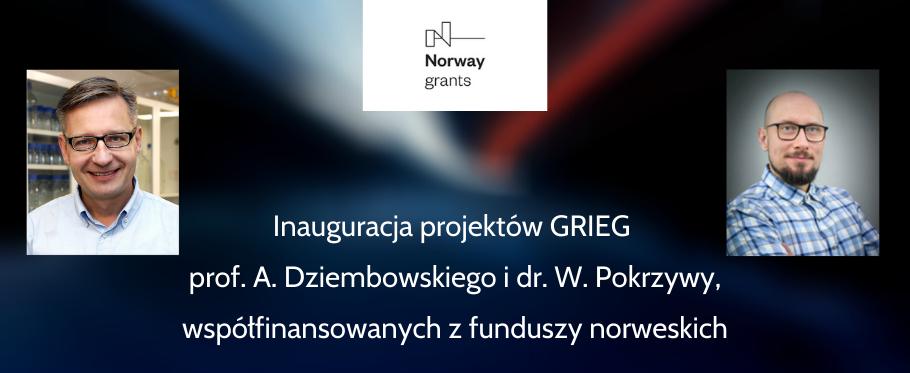 Inauguracja projektów GRIEG prof. A. Dziembowskiego i dr. W. Pokrzywy, współfinansowanych z funduszy norweskich