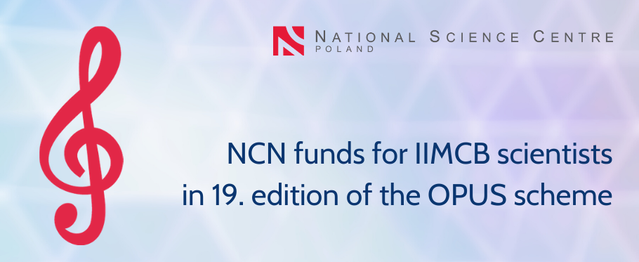NCN funds for IIMCB scientists in 19. edition of the OPUS scheme
