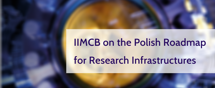 IIMCB on the Polish Roadmap for Research Infrastructures