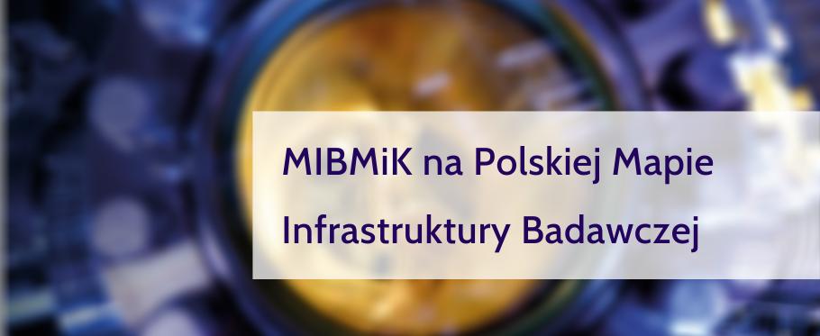 MIBMiK na Polskiej Mapie Infrastruktury Badawczej