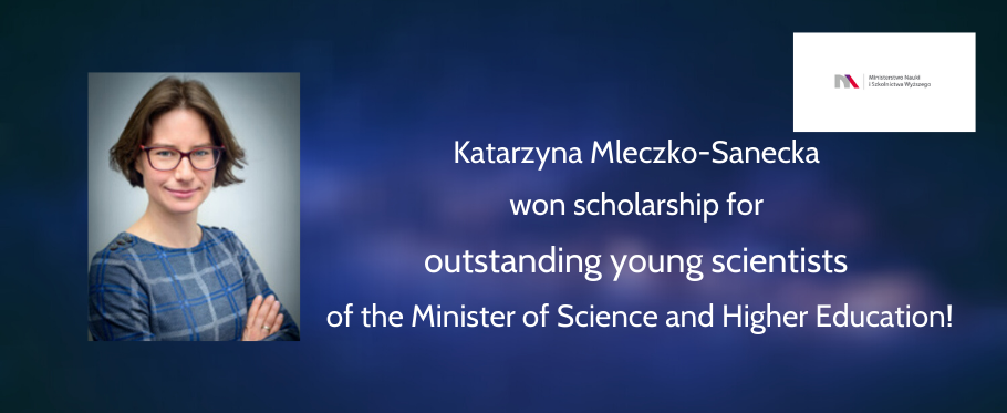 Katarzyna Mleczko-Sanecka won scholarship for outstanding young scientists of the Minister of Science and Higher Education!