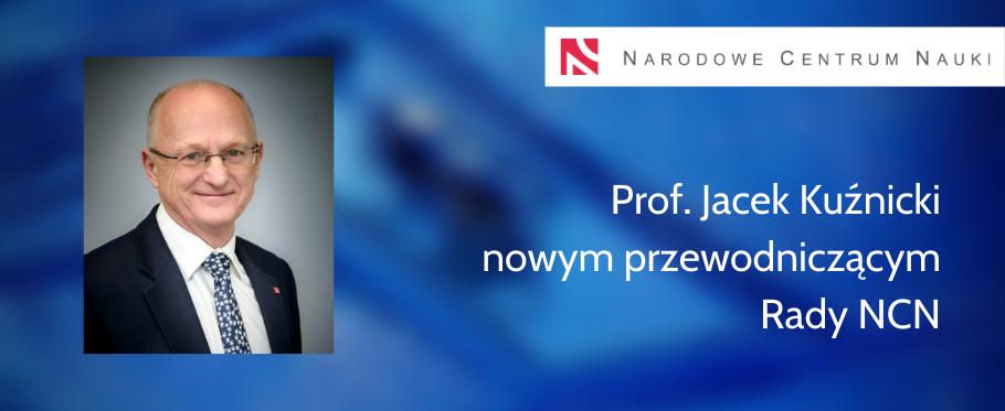Prof. Jacek Kuźnicki nowym przewodniczącym Rady NCN