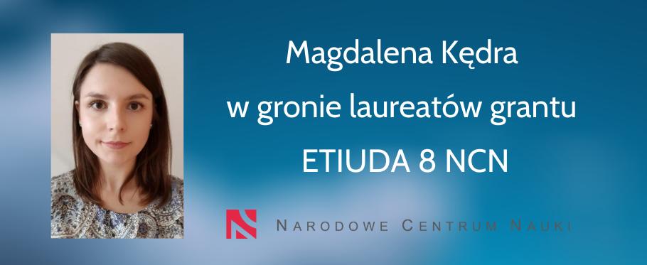Magdalena Kędra w gronie laureatów grantu ETIUDA 8 NCN