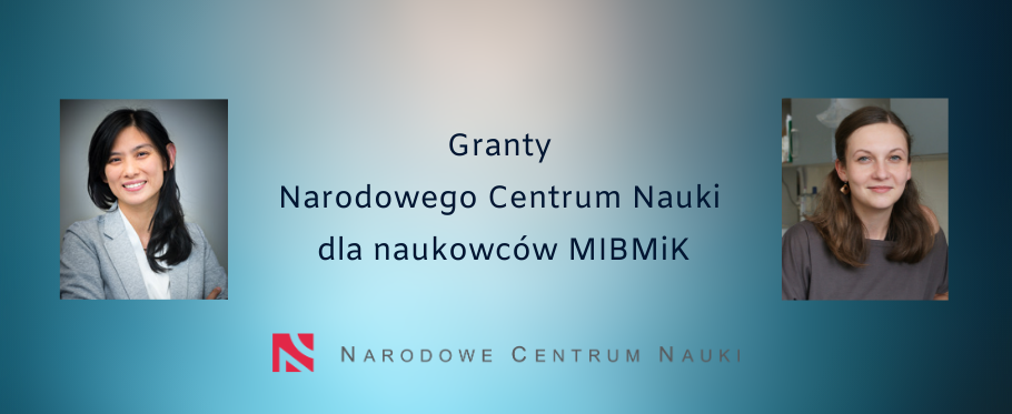 Granty Narodowego Centrum Nauki dla naukowców MIBMiK