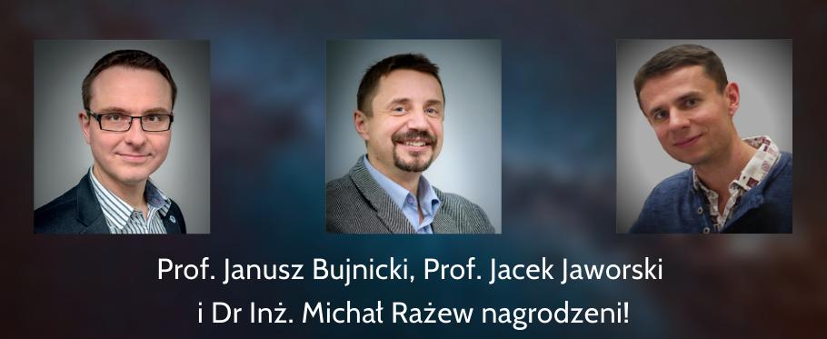 Prof. Janusz Bujnicki, Prof. Jacek Jaworski i Dr inż. Michał Rażew nagrodzeni!
