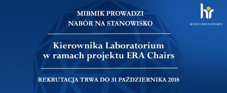 Otwarty nabór na stanowisko Kierownika Laboratorium w ramach projektu ERA Chairs